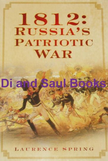1812: Russia's Patriotic War, by Laurence Spring